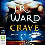 Crave: Fallen Angels, Book 2 (       UNABRIDGED) by J.R. Ward Narrated by Stephen Douglas