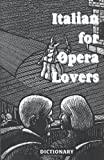Italian for Opera Lovers: Dictionary
