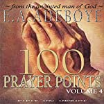 100 Prayer Points: Volume 4 | E.A. Adeboye