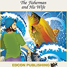 The Fisherman and His Wife   Livre audio Auteur(s) :  Imperial Players Narrateur(s) :  Imperial Players