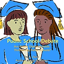 Public School Debate: Are Online Charter Schools Threatening Public Schools? Audiobook by A. Zens Narrated by  Locust & Honey Publications