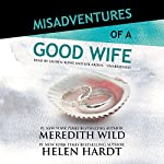 Misadventures of a Good Wife: Misadventures, Book 2 | Meredith Wild,Helen Hardt