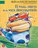 img - for El muu...sterio de la vaca descoyuntada (Spanish Edition) book / textbook / text book