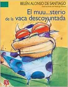 El muusterio de la vaca descoyuntada (Spanish Edition