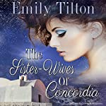 The Sister-Wives of Concordia | Emily Tilton
