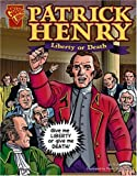 Patrick Henry: Liberty or Death (Graphic Library: Graphic Biographies) (0736862005) by Glaser
