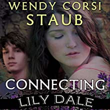 Connecting: Lily Dale Audiobook by Wendy Corsi Staub Narrated by Jessica Almasy