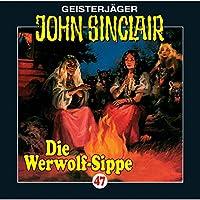 Die Werwolf-Sippe (John Sinclair 47) Hörbuch