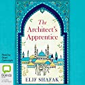 The Architect's Apprentice Audiobook by Elif Shafak Narrated by Grant Cartwright