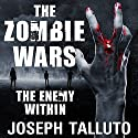 The Zombie Wars: The Enemy Within: White Flag of the Dead Series, Book 8 Audiobook by Joseph Talluto Narrated by Graham Halstead