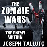 The Zombie Wars: The Enemy Within: White Flag of the Dead Series, Book 8 | Joseph Talluto