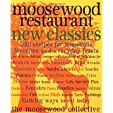 Moosewood Restaurant New Classics: 350 Recipes for Homestyle Favorites and Everyday Feastsby Moosewood Collective