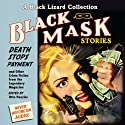 Black Mask 10: Death Stops Payment: And Other Crime Fiction from the Legendary Magazine Audiobook by Otto Penzler (editor), Horace McCoy, Julius Long, John D. MacDonald, H. H. Stinson, D. L. Champion Narrated by Bart Tinapp, Eric Conger, Jeff Woodman, Carol Monda, Scott Brick