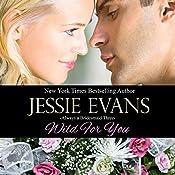 Wild for You: Always a Bridesmaid, Book 3 | Jessie Evans