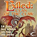 Exiled: Clan of the Claw, Book One Audiobook by Harry Turtledove, S. M. Stirling, Michael Z. Williamson, John Ringo, Jody Lynn Nye Narrated by Brian Sutherland