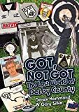 Got, Not Got: The Lost World of Derby County