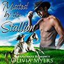 Mated by the Stallion: Paranormal Horse Shapeshifter Romance Audiobook by Olivia Myers Narrated by Audrey Lusk