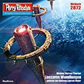 Leccores Wandlungen (Perry Rhodan 2872) | Michael Marcus Thurner