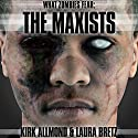 What Zombies Fear 2: The Maxists Audiobook by Kirk Allmond, Laura Bretz Narrated by Victor Bevine