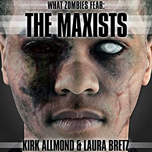 What Zombies Fear 2: The Maxists Audiobook