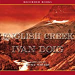 English Creek: The Montana Trilogy, Book 1 (       UNABRIDGED) by Ivan Doig Narrated by Scott Sowers