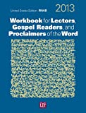 Workbook for Lectors, Gospel Readers, and Proclaimers of the Word ® 2013 USA