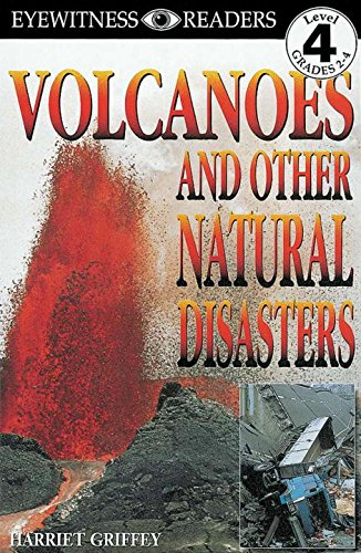 Volcanoes and Other Natural Disasters (Dk Readers. Level 4)