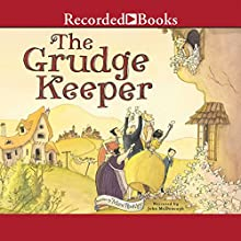 The Grudge Keeper (       UNABRIDGED) by Mara Rockliff Narrated by John McDonough