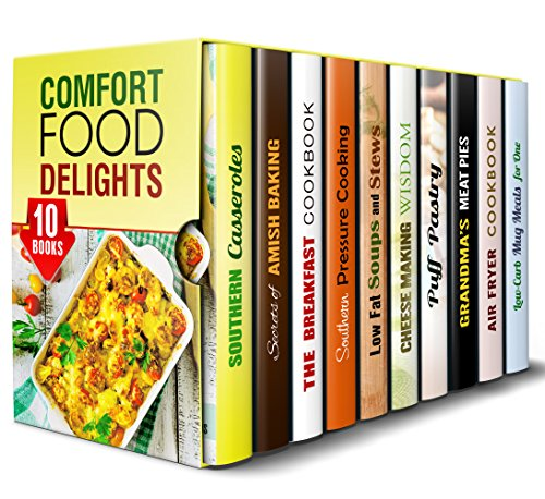 Comfort Food Delights Box Set (10 in 1): Southern Casseroles, Amish Recipes, Soups and Stews,  American Favorites with Air Fryer, Mug Meals and Much More ... for the Soul (American Favorite Recipes) by Mary Garrett, Olivia Henson, Mildred Hopkins, Marissa Watson, Sheila Hope, Olivia Bishop, Melissa Hendricks, Linda Flowers, Emma Melton, Jillian Riggs