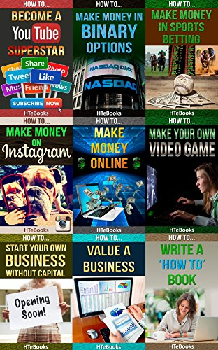 9 books in 1 – Entrepreneurship, E-Commerce, Home-Based Businesses, Small Business, Online Trading, Internet Marketing, Business Writing, Youtube, Binary … To Have Fun, Create Value And Make Money)