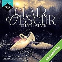 Clair Obscur   Livre audio Auteur(s) : Lily Haime Narrateur(s) : Arnauld Le Ridant