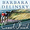 Coast Road (       UNABRIDGED) by Barbara Delinsky Narrated by Laura Hicks