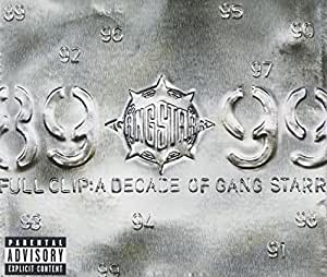 Full Clip : A Decade Of Gangstarr