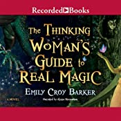 The Thinking Woman's Guide to Real Magic | [Emily Croy Barker]