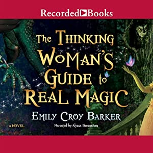 The Thinking Woman's Guide to Real Magic Audiobook