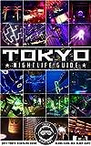 Tokyo Nightlife Guide: Clubs, Bars, Sex, Sleep, and Eats
