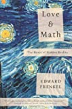 img - for Love and Math: The Heart of Hidden Reality by Frenkel, Edward (2013) Hardcover book / textbook / text book