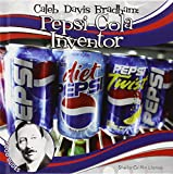 img - for Caleb Davis Bradham: Pepsi-cola Inventor: Pepsi-Cola Inventor (Food Dudes) book / textbook / text book