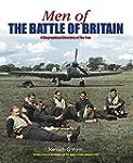 Men of The Battle of Britain: A Biogr...