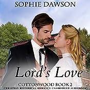 Lord's Love: Cottonwood Series, Book 2 | Sophie Dawson