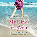 My Kind of You: Trillium Bay, Book 1 Hörbuch von Tracy Brogan Gesprochen von: Amy McFadden