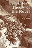 Cervantes's Theory of the Novel (0936388560) by Riley, E. C.