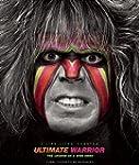 Ultimate Warrior: A Life Lived Foreve...