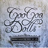"Something for the Rest of Usvon ""Goo Goo Dolls"""