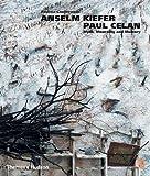 Anselm Kiefer/Paul Celan: Myth, Mourning and Memory