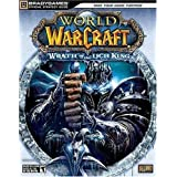 World of Warcraft: Wrath of the Lich King Official Strategy Guide (Brady Games)by BradyGames
