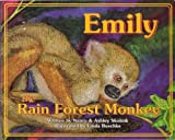 Emily the Rain Forest Monkey (Signed Copy)