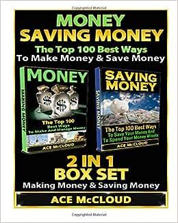 Money: Saving Money: The Top 100 Best Ways To Make Money & Save Money: 2 In 1 Box Set: Making Money & Saving Money (Personal Finance, Making Money, Save Money, Wealth Building, Money)