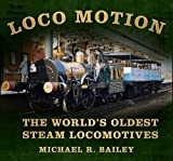 Loco Motion: The Worlds Oldest Steam Locomotives