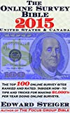 img - for The Online Survey Bible: The Top 100 Online Survey Sites Ranked And Rated. Insider How-To Tips And Tricks For Making $1,000's Per Year Doing Online Surveys. (The Money Bible Series Book 2) book / textbook / text book